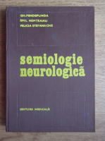 Anticariat: Gh. Pendefunda - Semiologie Neurologica