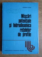 Anticariat: Gheorghe Zidaru - Miscari potentiale si hidrodinamica retelelor de profile
