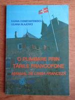 Anticariat: Ileana Constantinescu - O plimbare prin tarile francofone. Manual de limba franceza