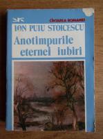 Anticariat: Ion Puiu Stoicescu - Anotimpurile eternei iubiri