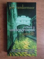 Anticariat: Jeff Vandermeer - Veniss underground