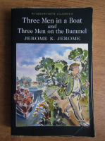 Jerome K. Jerome - Three men in a boat. Three men on the bummel