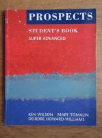 Anticariat: Ken Wilson - Prospects. Student's book. Super advanced