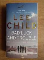 Anticariat: Lee Child - Bad luck and trouble