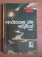 Mircea Vaida - Vanatoarea de vrajitori