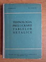 Anticariat: N. Mirescu - Tehnologia prelucrarii tablelor metalice