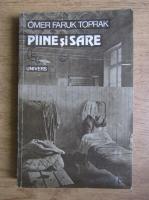 Anticariat: Omer Faruk Toprak - Paine si sare