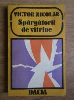 Victor Nicolae - Spargatorii de vitrine
