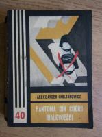 Anticariat: Aleksander Omiljanowicz - Fantoma din codrii Bialowiezei