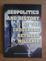 Anticariat: Alesandru Dutu - Geopolitics and history at the crossroad between millenia