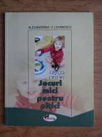 Alexandra Lovinescu - Jocuri mici pentru pitici