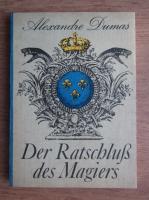Anticariat: Alexandre Dumas - Der Ratschluss des Magiers
