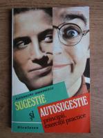 Anticariat: Alexandru Simionescu - Sugestie si autosugestie. Principii, exercitii practice