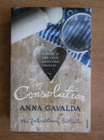 Anna Gavalda - Consolation
