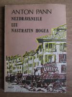 Anticariat: Anton Pann - Nazdraveniile lui Nastratin Hogea