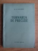 B. S. Kurciman - Turnarea de precizie