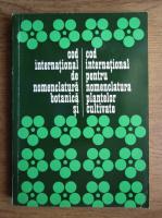 Anticariat: Cod international de nomenclatura botanica si cod international pentru nomenclatura plantelor cultivate
