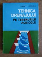 Anticariat: Constantin Haret - Tehnica drenajului pe terenurile agricole