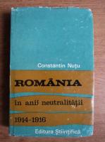 Anticariat: Constantin Nutu - Romania in anii neutralitatii