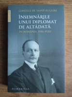 Anticariat: Contele de Saint Aulaire - Insemnarile unui diplomat de altadata