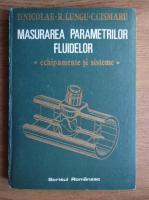 Anticariat: Dana Nicolae - Masurarea parametrilor fluidelor. Echipamente si sisteme