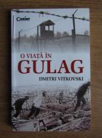Dimitri Vitkovski - O viata in Gulag