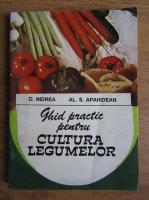 Dumitru Indrea - Ghid practic pentru cultura legumelor