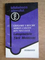 Dumitru Savulescu - Grigore Ureche, Miron Costin, Ion Neculce. Letopisetele Tarii Moldovei