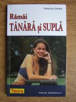 Anticariat: Francoise Cottarel - Ramai tanara si supla
