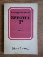Anticariat: Gheorghe Schwartz - Efectul P