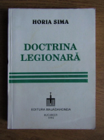 Anticariat: Horia Sima - Doctrina Legionara