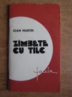 Anticariat: Ioan Martin - Zambete cu talc