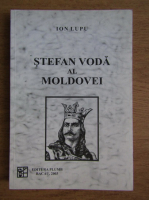 Ion Lupu - Stefan Voda al Moldovei