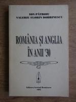 Anticariat: Ion Patroiu - Romania si Anglia in anii 30