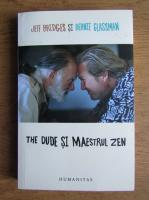 Anticariat: Jeff Bridges, Bernie Glassman - The Dude si maestrul Zen