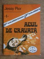 Anticariat: Jessy Pior - Acul de cravata
