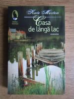 Anticariat: Kate Morton - Casa de langa lac
