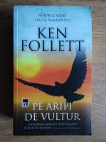 Anticariat: Ken Follett - Pe aripi de vultur