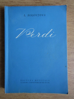 Anticariat: Liubov Solovtova - Giuseppe Verdi. Viata si opera