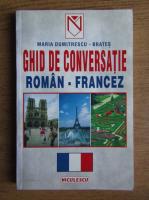 Anticariat: Maria Dumitrescu Brates - Ghid de conversatie roman-francez