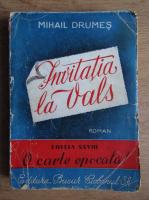 Mihail Drumes - Invitatia la Vals (1943)