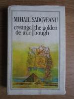 Anticariat: Mihail Sadoveanu - Creanga de aur. The Golden bough (editie bilingva romana-engleza)