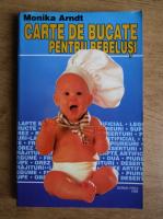 Anticariat: Monika Arndt - Carte de bucate pentru bebelusi