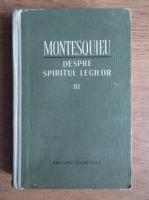 Montesquieu - Despre spiritul legilor (volumul 3)