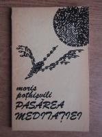 Anticariat: Moris Pothisvili - Pasarea meditatiei