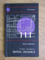 N. Barbulescu - O mare descoperire, sinteza organica