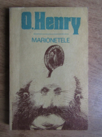 Anticariat: O. Henry - Marionetele