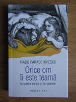 Anticariat: Radu Paraschivescu - Orice om ii este teama