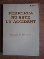 Anticariat: Richard W. De Haan - Fericirea nu este un accident
