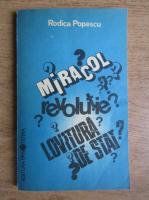 Anticariat: Rodica Popescu - Miracol? Revolutie? Lovitura de stat?